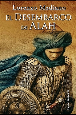 El desembarco de Alah, de Lorenzo Mediano. Fuente:http://www.tropoeditores.com/